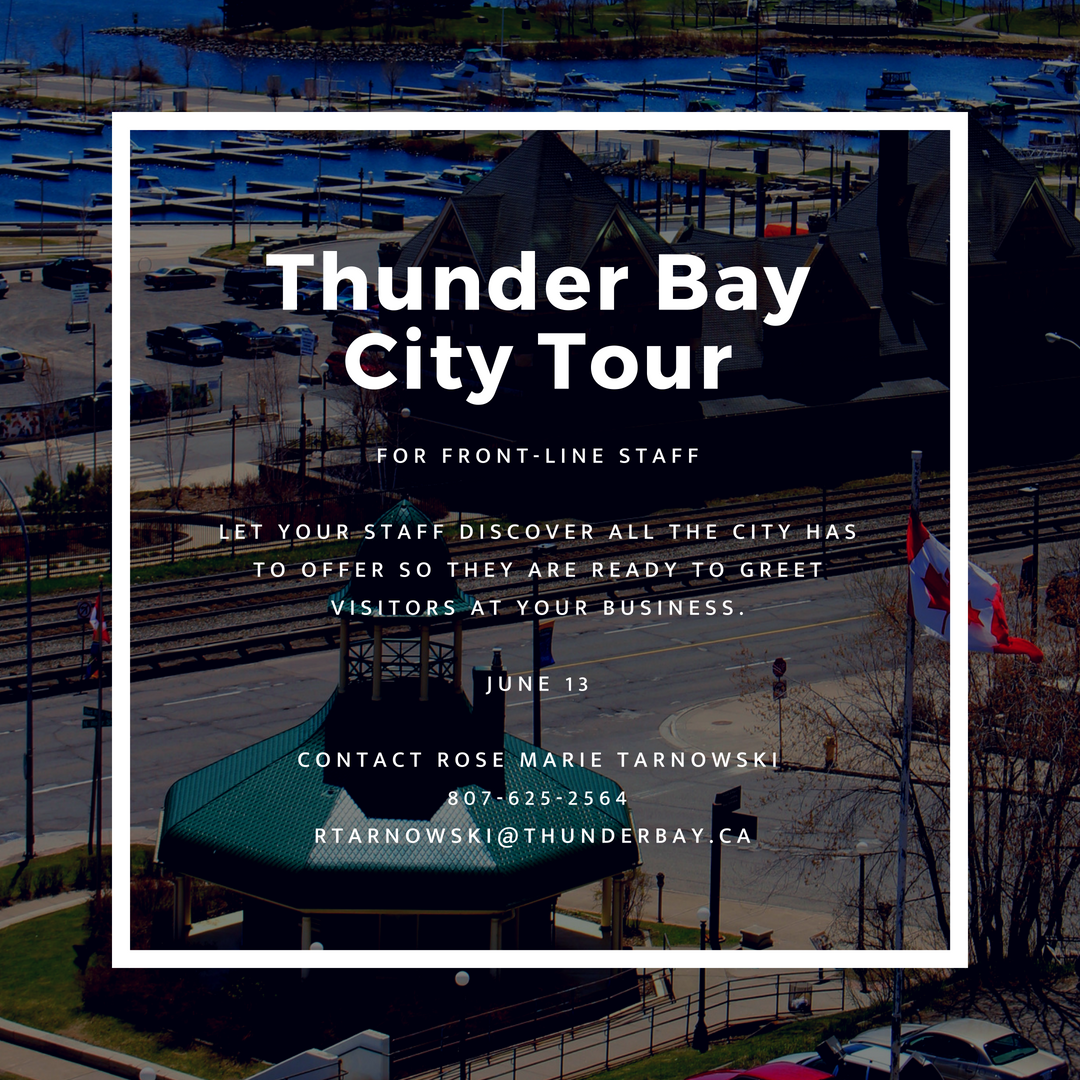 City Tour for Front Line Staff. Contact rtarnowski@thunderbay.ca for more information